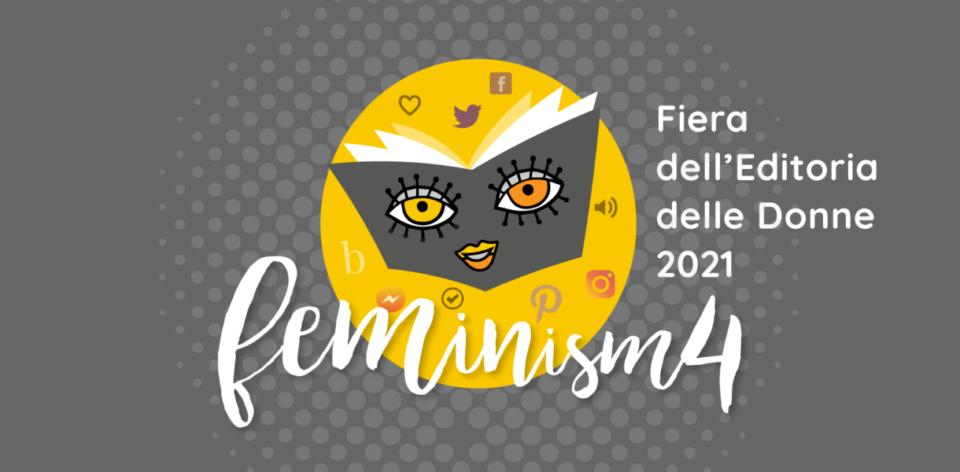 La cultura è donna: IV edizione a Roma, per Feminism